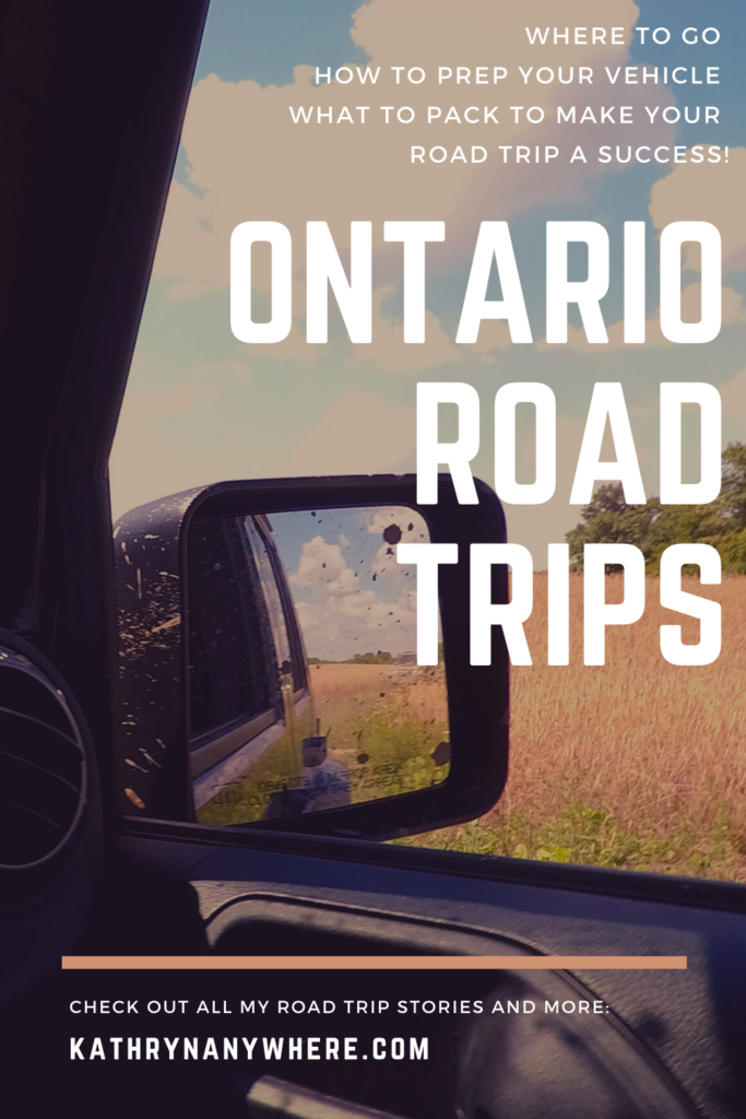 Where to go in Ontario, how to prep your vehicle and what to pack to make your road trip in Ontario a success!
