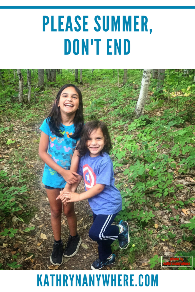 Please Summer, Don't End #adventuresparenting #outdoorparenting #familytravelblog #bestfamilytravelblog #kathrynanywhere #kidswhohike #takeyourkidseverywhere #familyhiking #getyourkidsoutside