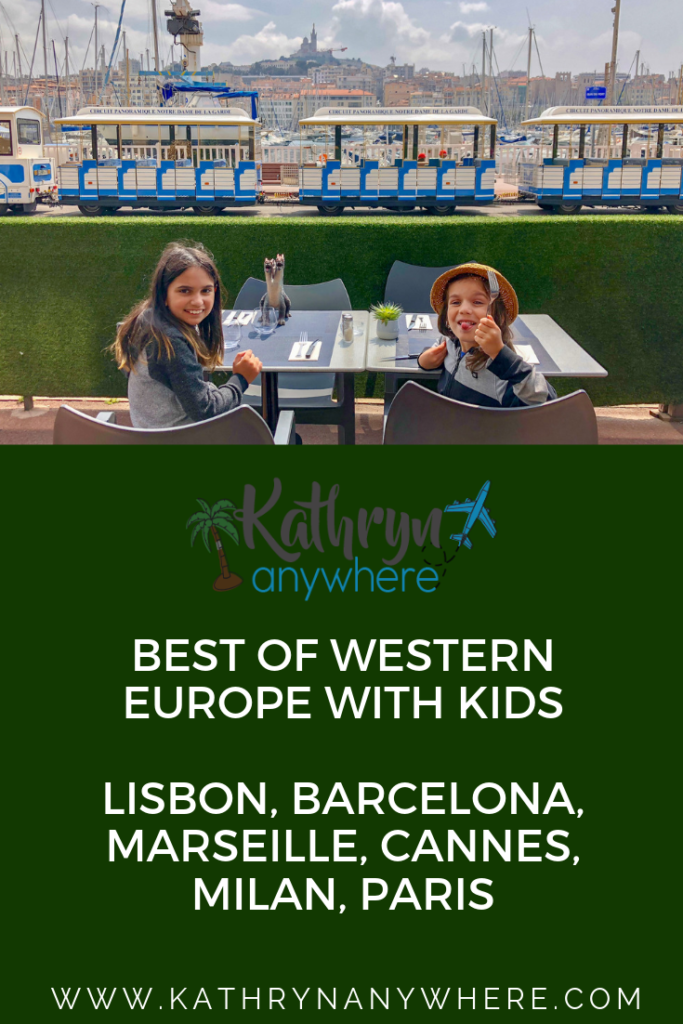 The very best of Western European destinations with kids. Family friendly cities of Lisbon, Barcelona, Marseille, Cannes, Milan and Paris.