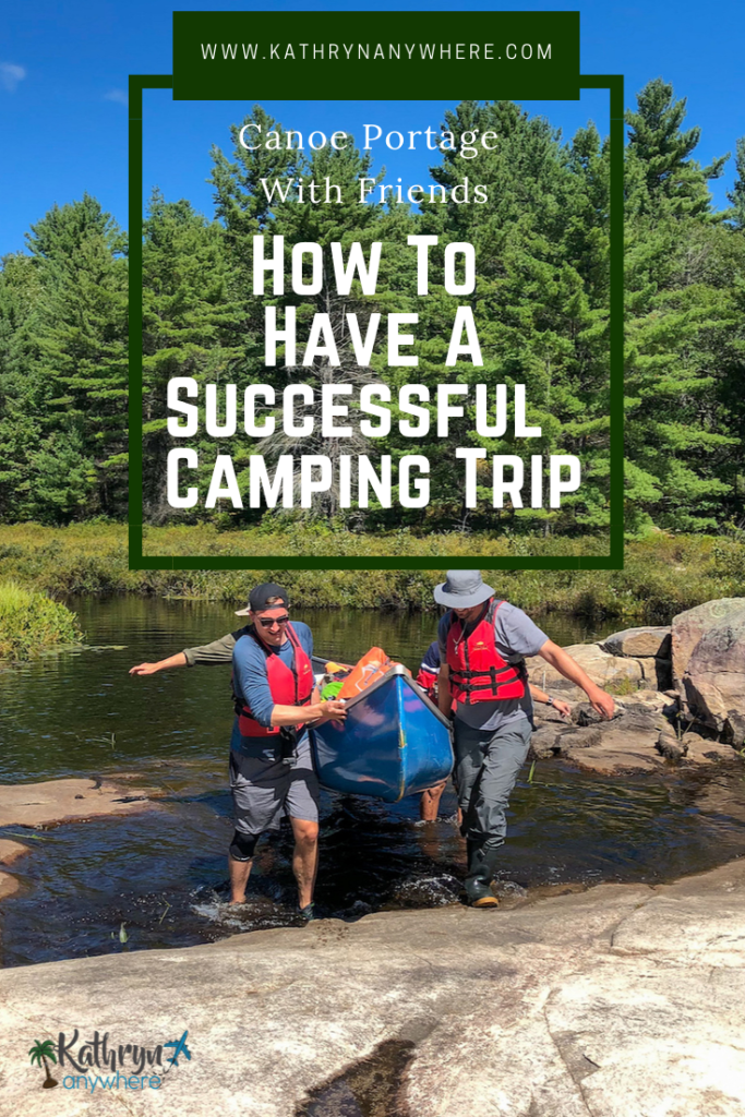 How to have a successful camping and canoe portage with friends. These tips will guarantee your friendship for years to come! #canada #paddling #canoeing #ontario #canoeportage #canoeing #camping #ontarioparks #backcountrycamping #outdoors #kawarthahighlands