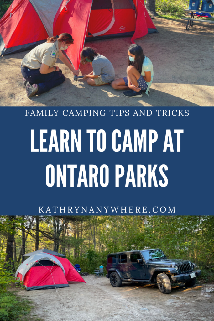 Learn to Camp at Ontario Provincial Parks - family camping tips and tricks for first time campers and kids starting out. Packing list and how to be a good camper.